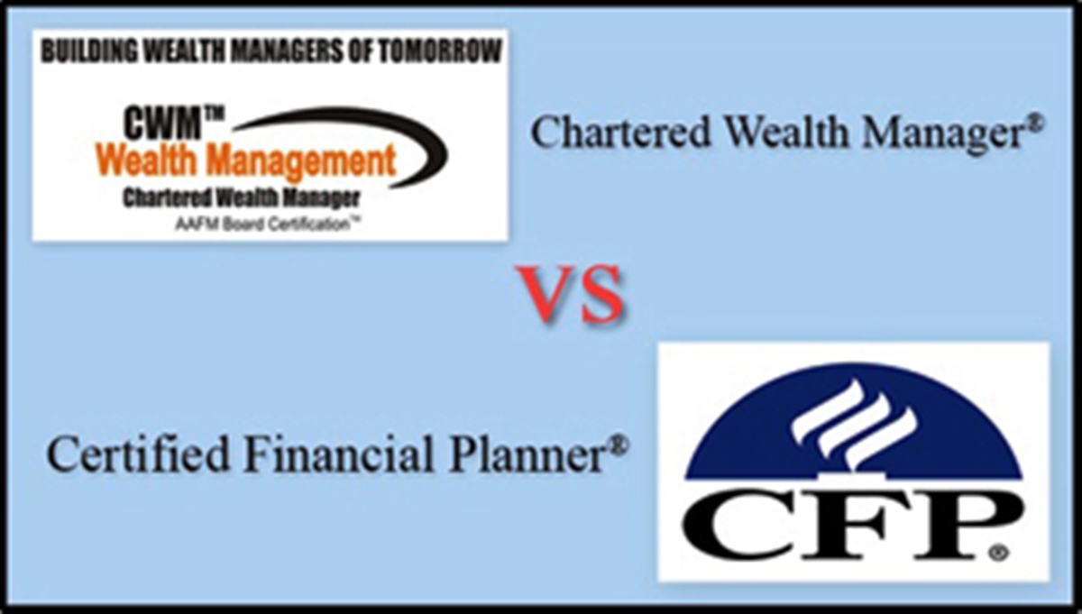 Difference Cwm Cfp Chartered Wealth Manager Certified Financial